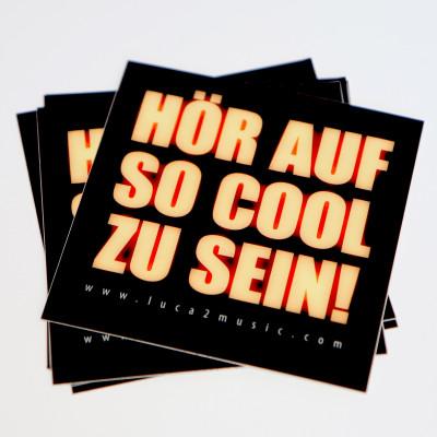 """Luca-Aufkleber """"Hör auf so cool zu sein"""""""